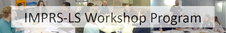 IMPRS-LS Workshop Program
